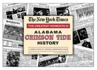 Greatest Moments in Alabama Crimson Tide History Newspaper