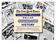 Greatest Moments in Dallas Cowboys History Newspaper