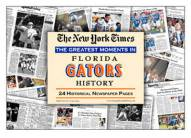 Greatest Moments in Florida Gators History Newspaper