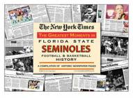 Greatest Moments in Florida State Seminoles History Newspaper