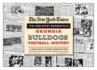 Greatest Moments in Georgia Bulldogs History Newspaper