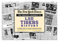 Greatest Moments in LSU Tigers History Newspaper