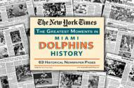 Greatest Moments in Miami Dolphins History Newspaper