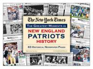 Greatest Moments in New England Patriots History Newspaper