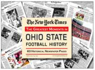 Greatest Moments in Ohio State Buckeyes History Newspaper