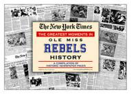 Greatest Moments in Ole Miss Rebels History Newspaper
