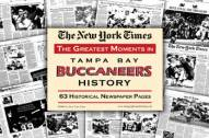 Greatest Moments in Tampa Bay Buccaneers History Newspaper