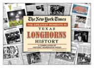 Greatest Moments in Texas Longhorns History Newspaper