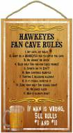 Iowa Hawkeyes Fan Cave Rules Wood Sign