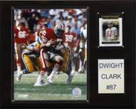 "San Francisco 49ers Dwight Clark 12 x 15"" Player Plaque"