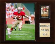 "San Francisco 49ers Roger Craig 12 x 15"" Player Plaque"